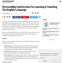 50 Incredibly Useful Links For Learning & Teaching The English Language