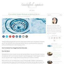 3 Incredibly Simple Methods to Unblock Drain – Tasteful Space