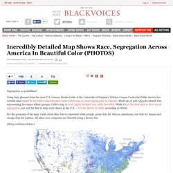 Incredibly Detailed Map Shows Race, Segregation Across America In Beautiful Color (PHOTOS)