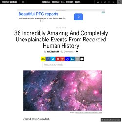 36 Incredibly Amazing And Completely Unexplainable Events From Recorded Human History