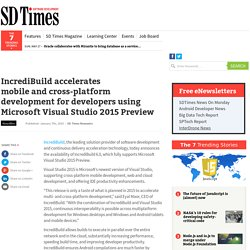 IncrediBuild accelerates mobile and cross-platform development for developers using Microsoft Visual Studio 2015 Preview