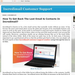 Incredimail Customer Support : How To Get Back The Lost Email & Contacts In Incredimail?
