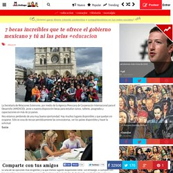 7 becas increíbles que te ofrece el gobierno mexicano y tú ni las pelas