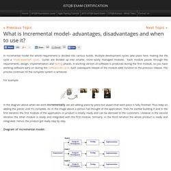 What is Incremental model- advantages, disadvantages and when to use it?