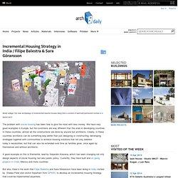 Incremental Housing Strategy in India / Filipe Balestra & Sara Göransson
