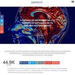9 formas de incrementar los niveles de dopamina en tu cerebro naturalmente