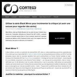 Utiliser la série Black Mirror pour incrémenter la critique (et avoir une excuse pour regarder des séries)