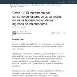 Covid-19: El incremento del consumo de los productos culturales online vs la disminución de los ingresos de los creadores.