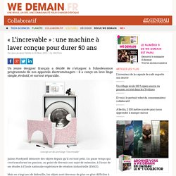 « L'increvable » : une machine à laver conçue pour durer 50 ans