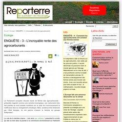 ENQUÊTE - 3 - L'incroyable rente des agrocarburants