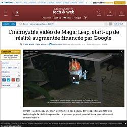 L'incroyable vidéo de Magic Leap, start-up de réalité augmentée financée par Google