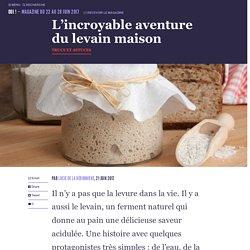 L'incroyable aventure du levain maison - Oui ! Le magazine de la Ruche Qui Dit Oui !