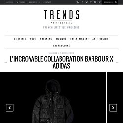 L'incroyable collaboration Barbour x Adidas - Trends Periodical