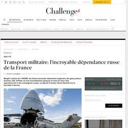 Transport militaire: l'incroyable dépendance russe de la France