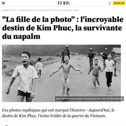 """""""La fille de la photo"""" : l'incroyable destin de Kim Phuc, la survivante du napalm"""