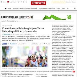 JO 2012: incroyable imbroglio pour Yohan Diniz, disqualifié au 50 km marche