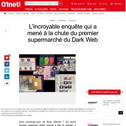 L'incroyable enquête qui a mené à la chute du premier supermarché du Dark Web