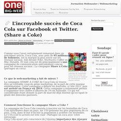 L'incroyable succès de Coca Cola sur Facebook et Twitter. (Share a Coke)