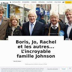 Boris, Jo, Rachel et les autres... L'incroyable famille Johnson