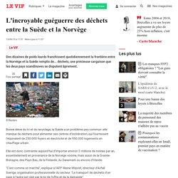 L'incroyable guéguerre des déchets entre la Suède et la Norvège