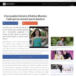 L'incroyable histoire d'Ashlyn Blocker, l'ado qui ne ressent pas la douleur