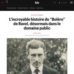 """L'incroyable histoire du """"Boléro"""" de Ravel, désormais dans le domaine public"""