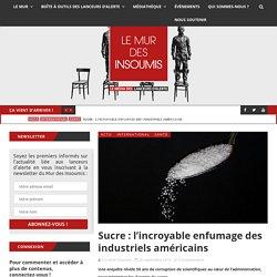 Sucre : l'incroyable enfumage des industriels américains
