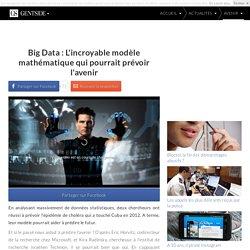 Big Data, l'incroyable modèle mathématique qui pourrait prévoir l'avenir