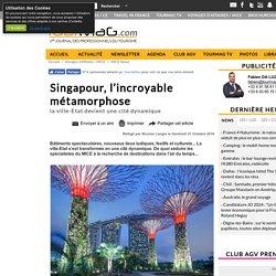 Singapour, la métamorphose