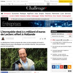 L'incroyable deal à 1 milliard d'euros de Leclerc offert à Hollande
