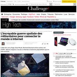 L'incroyable guerre spatiale des milliardaires pour connecter le monde à Internet 27/01/15