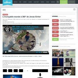 L'incroyable monde à 360° de Jonas Ginter