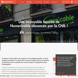 Une incroyable bourde de Numericable dénoncée par la CNIL ! - Politique