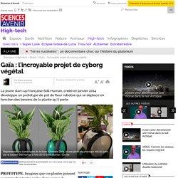 Gaïa : l'incroyable projet de cyborg végétal
