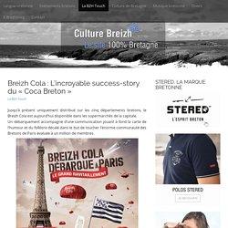 Breizh Cola : L'incroyable success-story du « Coca Breton » - Culture Breizh, le site 100% Bretagne.