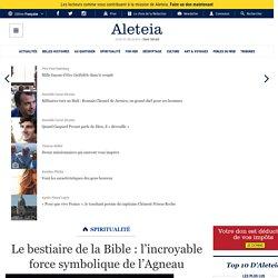 Le bestiaire de la Bible: l'incroyable force symbolique de l'Agneau