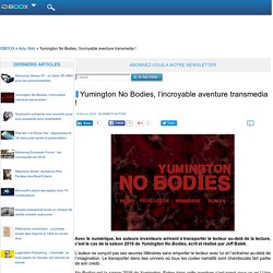 Yumington No Bodies, l'incroyable aventure transmedia !
