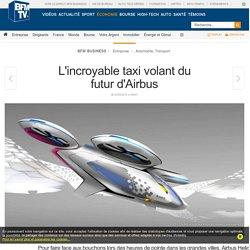 L'incroyable taxi volant du futur d'Airbus