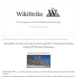 Incroyable, la Chine et L'inde révèlent ensemble l'existence d'une base secrète OVNIS dans l'Himalaya - wikistrike.over-blog.com