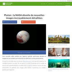 Pluton : la NASA dévoile de nouvelles images incroyablement détaillées