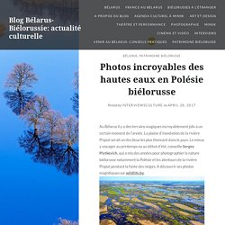 Photos incroyables des hautes eaux en Polésie biélorusse – Blog Bélarus-Biélorussie: actualité culturelle