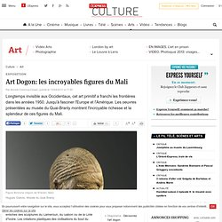 Art Dogon: les incroyables figures du Mali