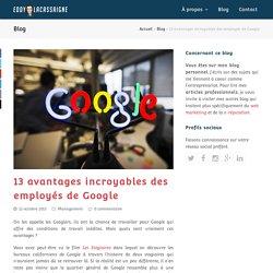 9- 13 avantages incroyables des employés de Google
