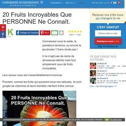20 Fruits Incroyables Que PERSONNE Ne Connaît.