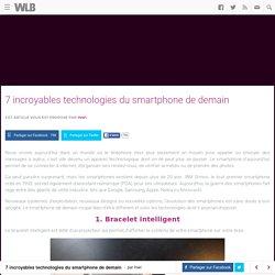 7 incroyables technologies du smartphone du futur