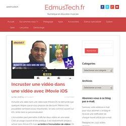 Incruster une vidéo dans une vidéo avec iMovie iOS
