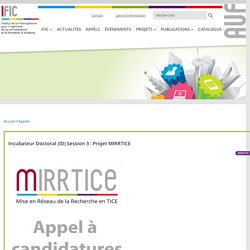 Incubateur Doctoral (ID) Session 3 : Projet MIRRTICE