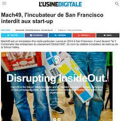 Mach49, l'incubateur de San Francisco interdit aux start-up