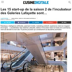Les 15 start-up de la saison 2 de l'incubateur des Galeries Lafayette sont…