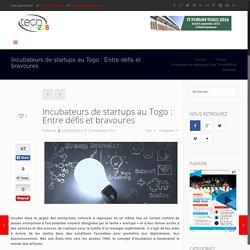 Incubateurs de startups au Togo : Entre défis et bravoures